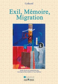 Mustapha Bencheikh et Yves Geffroy - Exil, Mémoire, Migration.