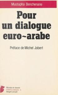Mustapha Benchenane - Pour un dialogue euro-arabe.
