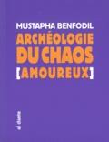 Mustapha Bendofil - Archéologie du chaos (amoureux).