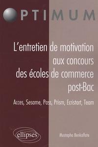Lentretien de motivation aux concours des écoles de commerce post-bac - Acces, Sesame, Pass, Prism, Ecristart, Team.pdf