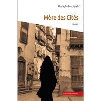 Mustapha Bouchareb - Mère des Cités.