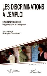 Mustapha Bourmmani - Les discriminations à l'emploi - L'insertion professionnelle des jeunes issus de l'immigration.