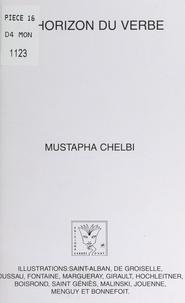 Mustapha Chelbi et  Collectif - À l'horizon du verbe.