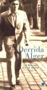 Mustapha Cherif - Derrida à Alger - Un regard sur le monde.