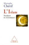 Mustapha Cherif - L'Islam, tolérant ou intolérant ?.