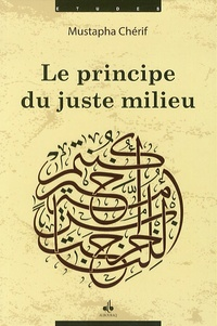 Mustapha Cherif - Le principe du juste milieu.