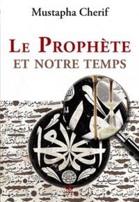 Mustapha Cherif - Le Prophète et notre temps.