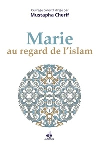 Mustapha Cherif - Marie au regard de l'islam.