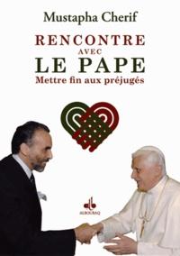 Mustapha Cherif - Rencontre avec le Pape - Mettre fin aux préjugés.