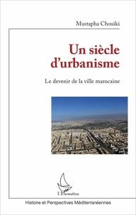 Histoiresdenlire.be Un siècle d'urbanisme - Le devenir de la ville marocaine Image