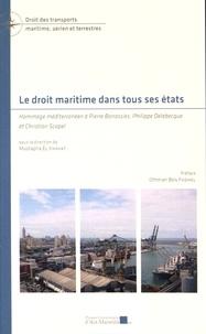 Mustapha El Khayat - Le droit maritime dans tous ses états - Hommage méditerranéen à Pierre Bonassies, Philippe Delebecque et Christian Scapel.