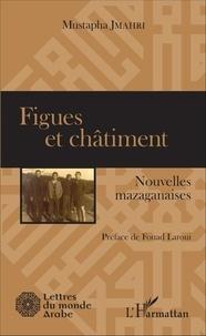 Mustapha Jmahri - Figues et châtiment - Nouvelles mazaganaises.