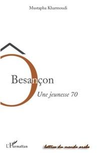 Mustapha Kharmoudi - O Besançon - Une jeunesse 70.