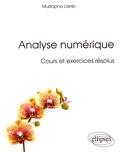 Mustapha Lakrib - Analyse numérique - Cours et exercices résolus.