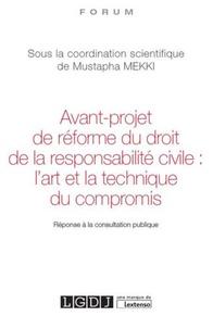 Avant-projet de réforme du droit de la responsabilité civile : lart et la technique du compromis - Réponse à la consultation publique.pdf