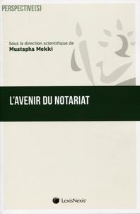 Mustapha Mekki - L'avenir du notariat - (Passé, présent, futur).