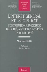 Mustapha Mekki - L'intérêt général et le contrat - Contribution à une étude de la hiérarchie des intérêts en droit privé.