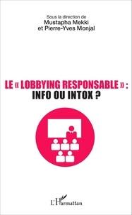 "Mustapha Mekki et Pierre-Yves Monjal - Le ""lobbying responsable"" : info ou intox ?."