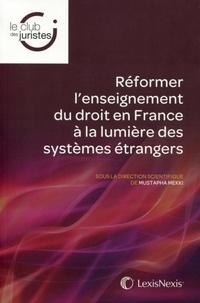 Mustapha Mekki - Réformer l'enseignement du droit en France à la lumière des systèmes étrangers.