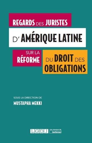 Mustapha Mekki - Regards des juristes d'Amérique latine sur la réforme du droit des obligations.