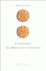 Mustapha Naïmi - La dynamique des alliances ouest-sahariennes - De l'espace géographique à l'espace social.
