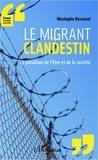 Mustapha Nasraoui - Le migrant clandestin - Le paradoxe de l'être et de la société.