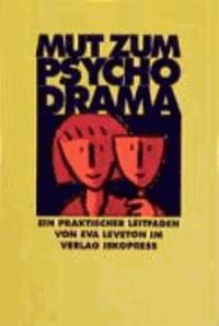 Mut zum Psychodrama - Ein praktischer Leitfaden.