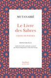 Mutanabbi - Le livre des sabres - Choix de poèmes.