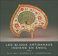 Muthuswamy Varadarajan et Rita Devi Sharma - Les bijoux artisanaux indiens en émail.