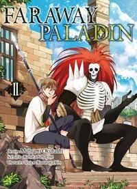 Mutsumi Okubashi et Kanata Yanagino - Faraway Paladin Tome 2 : .