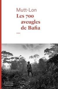 Mutt-Lon - Les 700 aveugles de Bafia.
