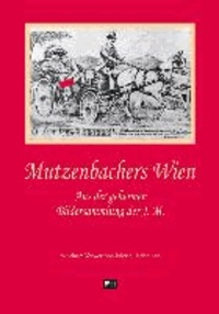 Mutzenbachers Wien - Aus der geheimen Bildersammlung der J. M. Mit einem Vorwort von Johann Lindhausen.