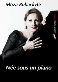 Muza Rubackyte - Née sous un piano.