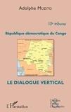 Muzito Adolphe - République démocratique du Congo 10e tribune - Le dialogue vertical.