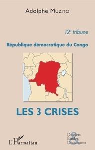 Muzito Adolphe - République démocratique du Congo 12e tribune - Les 3 crises.