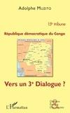 Muzito Adolphe - République démocratique du Congo 15e tribune - Vers un 3e dialogue ?.