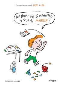 Muzo - Les petits tracas de Théo et Léa  : Au bout de 5 minutes j'en ai marre !.