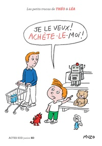 Muzo - Les petits tracas de Théo et Léa  : Je le veux ! Achète-le-moi !.