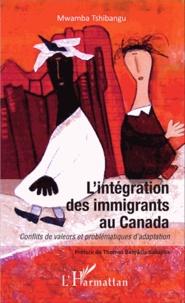 Lintégration des immigrants au Canada - Conflits de valeurs et problématiques dadaptation.pdf