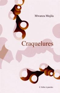 Mwanza Mujila - Craquelures.