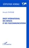 Mwayila Tshiyembe - Droit international des espaces et des télécommunications.