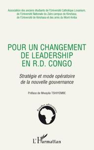 Mwayila Tshiyembe - Pour un changement de leadership en R. D. Congo - Stratégie et mode opératoire de la nouvelle gouvernance.