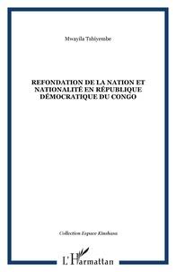 Mwayila Tshiyembe - Refondation dela nation et nationnalité en République démocratique du Congo.