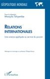 Mwayila Tshiyembe - Relations internationales - Une science appliquée au service du pouvoir.