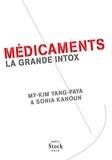 My-Kim Yang-Paya et Sonia Kanoun - Médicaments - La grande intox.