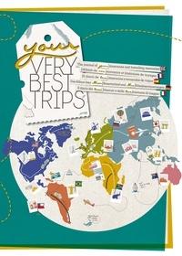 My Very Best Trips - Your Very Best Trips - L'album de vos souvenirs et itinéraires de voyages.