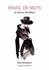 Mya Desévigny - Envol de Mots - Le silence des maux.