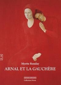 Myette Ronday - Arnal et La Gauchère.
