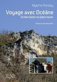 Myette Ronday - Voyage avec Océâne - Du Haut Quercy au Quercy blanc.
