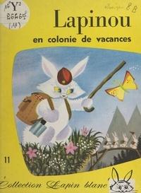Myja Hamelin et Michel Marionnet - Lapinou en colonie de vacances.